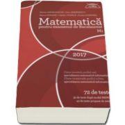 Marian Andronache - Matematica M1 pentru examenul de Bacalaureat 2017- 72 de teste (32 de teste dupa model MECS si 40 de teste propuse de autori)