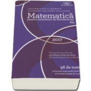 Marian Andronache - Matematica M2 pentru examenul de Bacalaureat 2017 - 96 de teste, 56 de teste dupa model MECS si 40 de teste propuse de autori