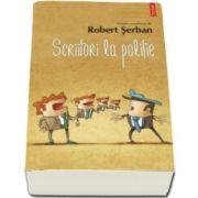 Scriitori la politie (Robert Serban)
