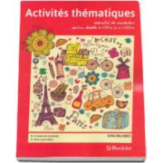 Gina Belabed - Activites thematiques. Exercitii de vocabular pentru clasele a VII-a si a VIII-a. 13 Teme de vocabular pentru fiecare clasa, cheia exercitiilor