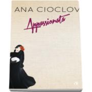 Appassionata - Ilustrata cu 10 reproduceri ale picturilor autoarei (Ana Cioclov)