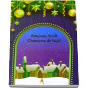 Bonjour, Noel! Chansons de Noel - Colinde in limba franceza