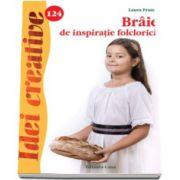 Braie de inspiratie folclorica - Colectia, Idei creative numarul 124