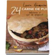 Laura Adamache, Carne de pui - 24 de retete delicioase si usor de preparat