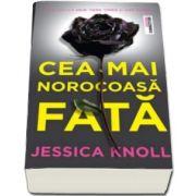 Cea mai norocoasa fata (Jessica Knoll)
