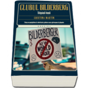 Clubul Bilderberg. Stapanii lumii (Cristina Martin)