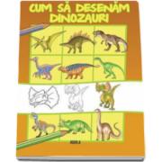 Cum sa desenam dinozauri (Ilustratii de Dan Negrut)