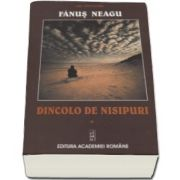 Fanus Neagu, Dincolo de nisipuri - Volumul I