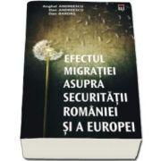 Efectul migratiei asupra securitatii Romaniei si a Europei (Anghel Andreescu)