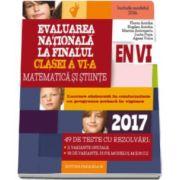 Bogdan Antohe - Evaluarea nationala 2017 la finalul clasei a VI-a. Matematica si stiinte - 49 de teste cu rezolvari
