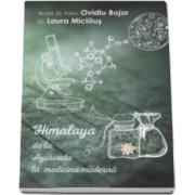 Ovidiu Bojor - Himalaya, de la Ayurveda la medicina moderna