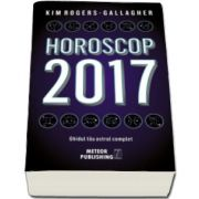 Horoscop 2017. Ghidul tau astral complet (Kim Rogers Gallagher)