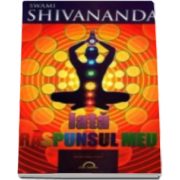 Iata raspunsul meu (Swami Shivananda)