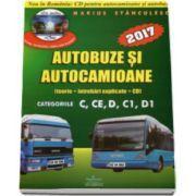 Marius Stanculescu - Intrebari de examen 2017 explicate pentru obtinerea permisului auto Autocamioane si Autobuze. Categoriile C, CE, D, C1, D1 (Contine CD cu teorie si 750 de intrebari)