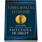 Anca Davidoiu Roman - Limba romana si Economie - Teste grila pentru concursul de admitere la facultatea de drept (Editia a IV-a, revizuita)