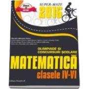 Cainiceanu Gheorghe - Matematica. Olimpiade si concursuri scolare 2016 - Pentru clasele IV-VI