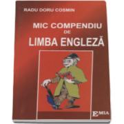 Mic compendiu de limba engleza. Memorator pentru gimnaziu (Radu Doru Cosmin)