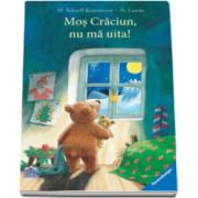 Norbert Landa - Mos Craciun, nu ma uita - Cu Ilustratii de Marlis Scharff Kniemeyer