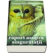 Raport asupra singuratatii (Augustin Buzura)