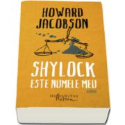 Shylock este numele meu (Howard Jacobson)