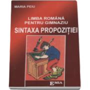 Sintaxa propozitiei. Limba romana pentru gimnaziu (Maria Peiu)