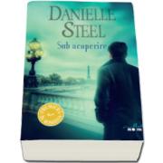 Sub acoperire (Danielle Steel)