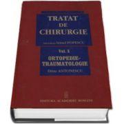 Antonescu Dinu - Tratat de chirurgie. Volumul X - Ortopedie Traumatologie. Sub redactia - Irinel Popescu