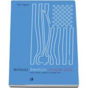 Eric Vigner - Brancusi impotriva Statelor Unite - Carte-program realizata de George Banu