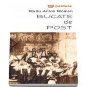 Bucate de post - Radu Anton Roman
