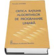 Critica ratiunii algoritmilor de programare liniara (Neculai Andrei)