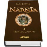 Cronicile din Narnia - Printul Caspian - Volumul IV