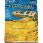 Dinozaurii - De unde au venit si unde s-au dus (Elaine Graham Kennedy)