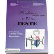 Evaluare la finalul clasei a IV-a - Teste - Comunicare in limba romana si Matematica (Liliana Daniela Chivulescu)