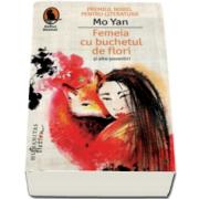 Femeia cu buchetul de flori - Si alte povestiri (Mo Yan)