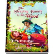 Frumoasa din Padurea Adormita - Engleza - Romana - Colectia Povesti bilingve