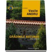 Vasile Andru, Gradinile ascunse - Editie definitiva
