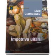 Impotriva uitarii (Liviu Georgescu)