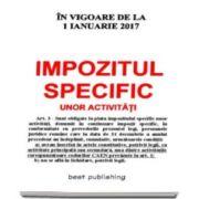 Impozitul specific unor activitati - In vigoare de la 1 Ianurie 2017