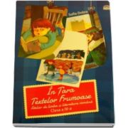 Sofia Dobra, In Tara Textelor Frumoase - Atelier de limba si literatura romana, pentru clasa a IV- a
