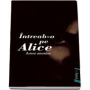 Intreab-o pe Alice. Editie paperback