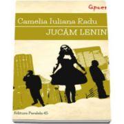 Jucam Lenin (Camelia Iuliana Radu)