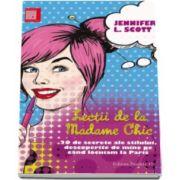 Lectii de la Madame Chic - 20 de secrete ale stilului, descoperite de mine pe cand locuiam la Paris (Jennifer L. Stott)