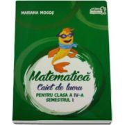 Mariana Mogos, Matematica. Caiet de lucru pentru Clasa a IV-a - Semestrul I
