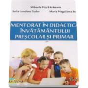 Mentorat in didactica invatamantului prescolar si primar (Mihaela Paisi Lazarescu)