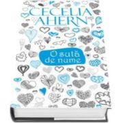 Cecelia Ahern, O suta de nume - Editie Hardcover