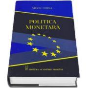 Politica Monetara (Silviu Cerna)