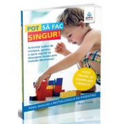 Maja Pitamic - Pot sa fac singur! - Activitati ludice de invatare, pentru a ajuta copilul sa descopere lumea prin metoda Montessori