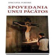 Porfirie Uspenski - Spovedania unui pacatos - Editia a III-a