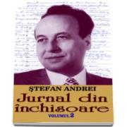 Jurnal din inchisoare, volumul II (Stefan Andrei)