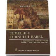 Temeliile Turnului Babel - O perspectiva integratoare asupra discursului politic (Daniela Gifu)